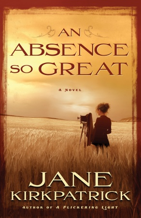 An Absence So Great by Jane Kirkpatrick Cover Art